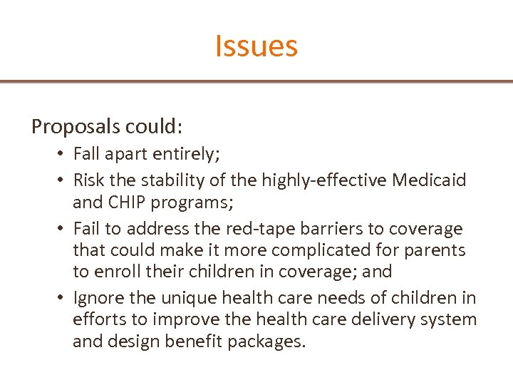 Issues Proposals could: • Fall apart entirely; • Risk the stability of the highly-effective