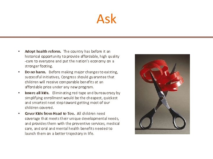 Ask • • Adopt health reform. The country has before it an historical opportunity