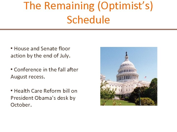 The Remaining (Optimist's) Schedule • House and Senate floor action by the end of
