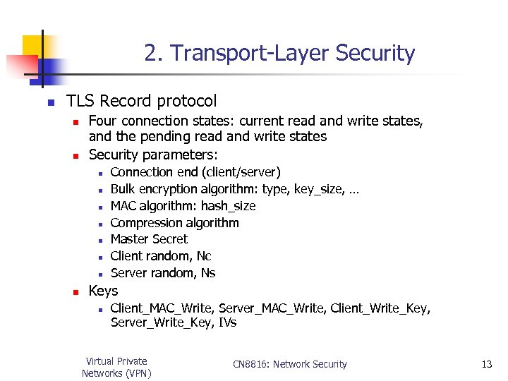 2. Transport-Layer Security n TLS Record protocol n n Four connection states: current read
