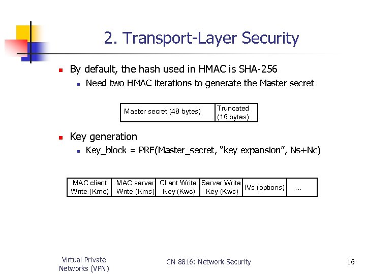 2. Transport-Layer Security n By default, the hash used in HMAC is SHA-256 n