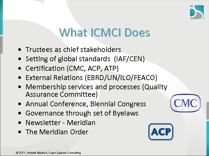 What ICMCI Does • • • Trustees as chief stakeholders Setting of global standards