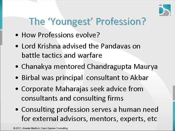 The 'Youngest' Profession? • How Professions evolve? • Lord Krishna advised the Pandavas on