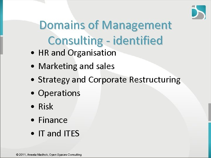 • • Domains of Management Consulting - identified HR and Organisation Marketing and