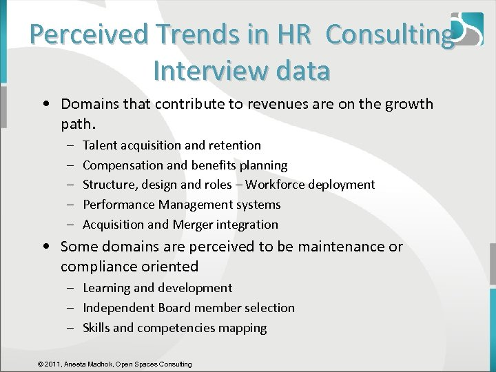 Perceived Trends in HR Consulting Interview data • Domains that contribute to revenues are