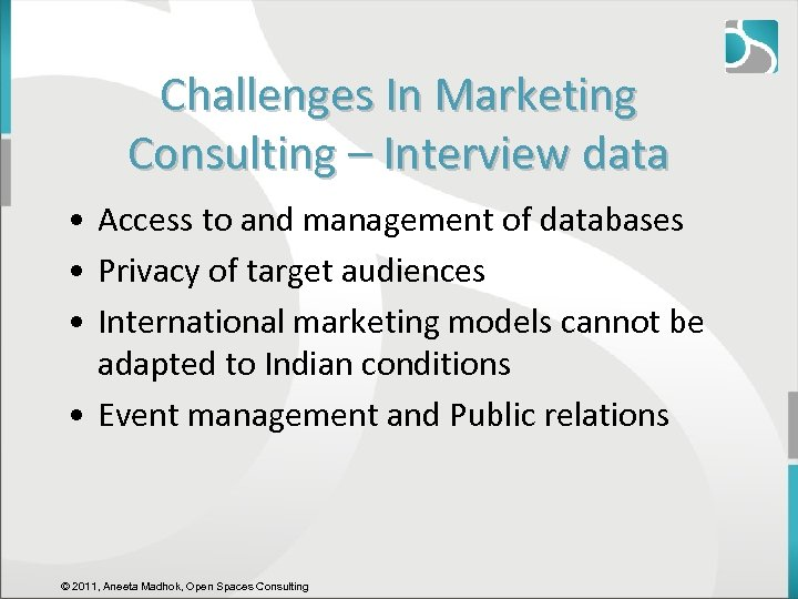 Challenges In Marketing Consulting – Interview data • Access to and management of databases