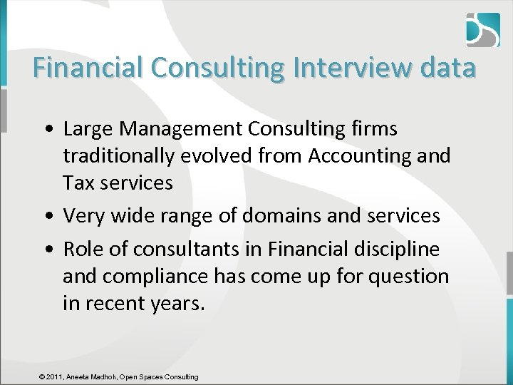 Financial Consulting Interview data • Large Management Consulting firms traditionally evolved from Accounting and