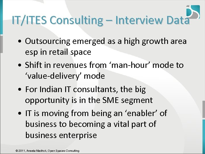 IT/ITES Consulting – Interview Data • Outsourcing emerged as a high growth area esp