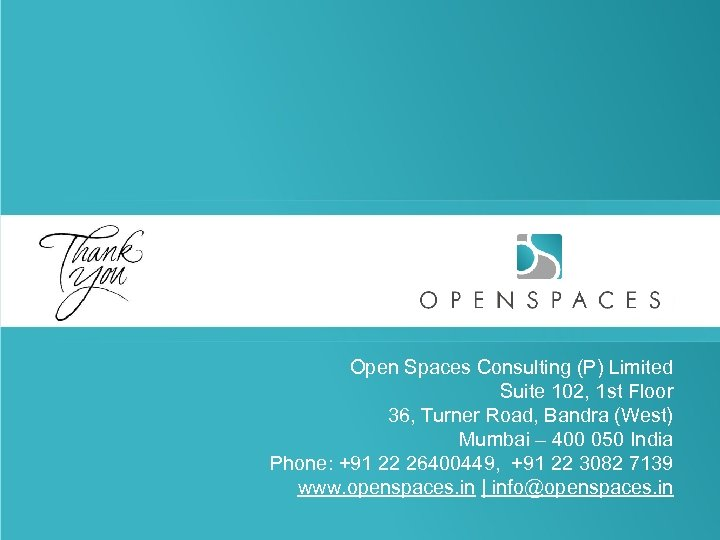Open Spaces Consulting (P) Limited Suite 102, 1 st Floor 36, Turner Road, Bandra