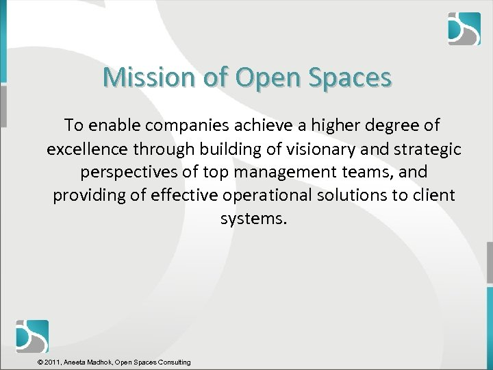 Mission of Open Spaces To enable companies achieve a higher degree of excellence through