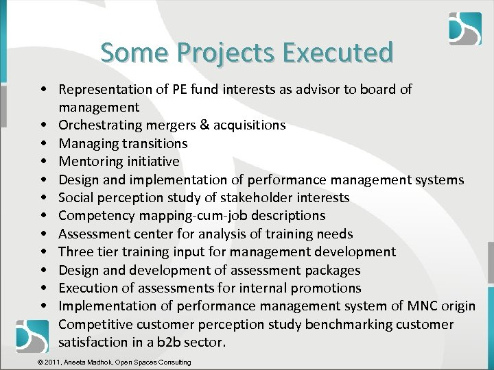 Some Projects Executed • Representation of PE fund interests as advisor to board of