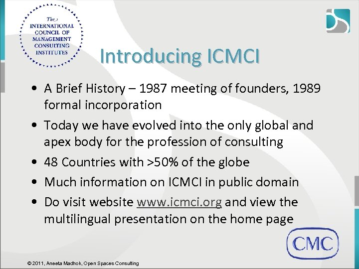 Introducing ICMCI • A Brief History – 1987 meeting of founders, 1989 formal incorporation