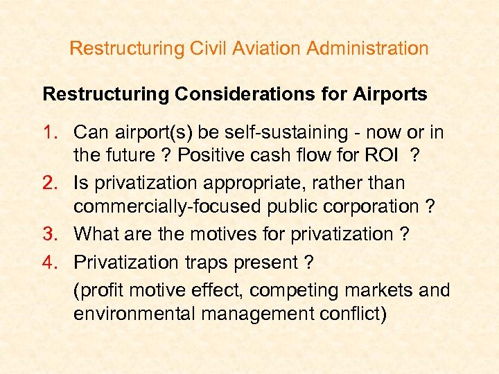 Restructuring Civil Aviation Administration Restructuring Considerations for Airports 1. Can airport(s) be self-sustaining -