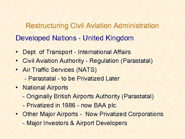Restructuring Civil Aviation Administration Developed Nations - United Kingdom • Dept. of Transport -