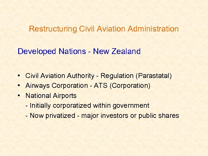Restructuring Civil Aviation Administration Developed Nations - New Zealand • Civil Aviation Authority -