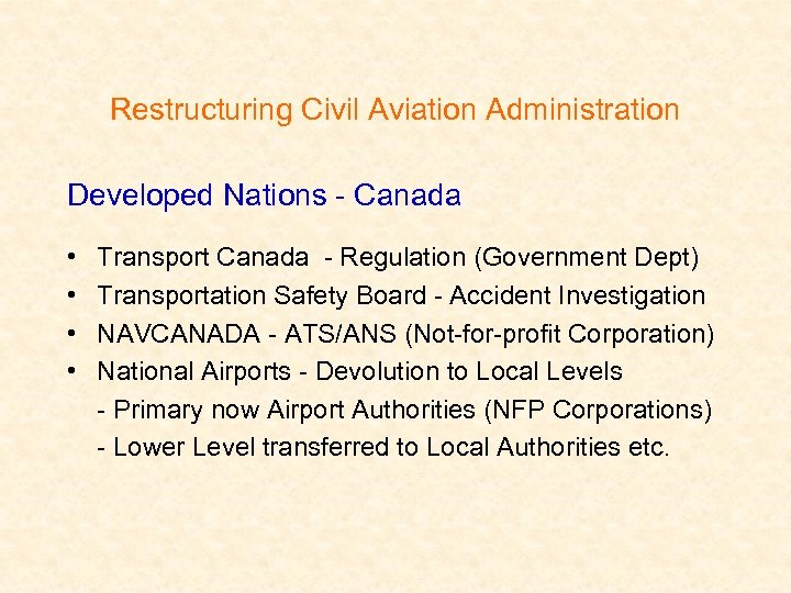 Restructuring Civil Aviation Administration Developed Nations - Canada • • Transport Canada - Regulation