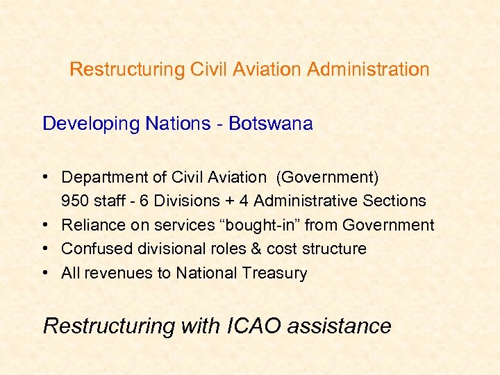 Restructuring Civil Aviation Administration Developing Nations - Botswana • Department of Civil Aviation (Government)
