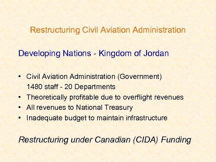 Restructuring Civil Aviation Administration Developing Nations - Kingdom of Jordan • Civil Aviation Administration