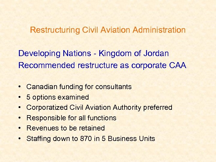 Restructuring Civil Aviation Administration Developing Nations - Kingdom of Jordan Recommended restructure as corporate