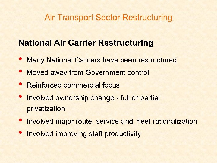 Air Transport Sector Restructuring National Air Carrier Restructuring • • Many National Carriers have