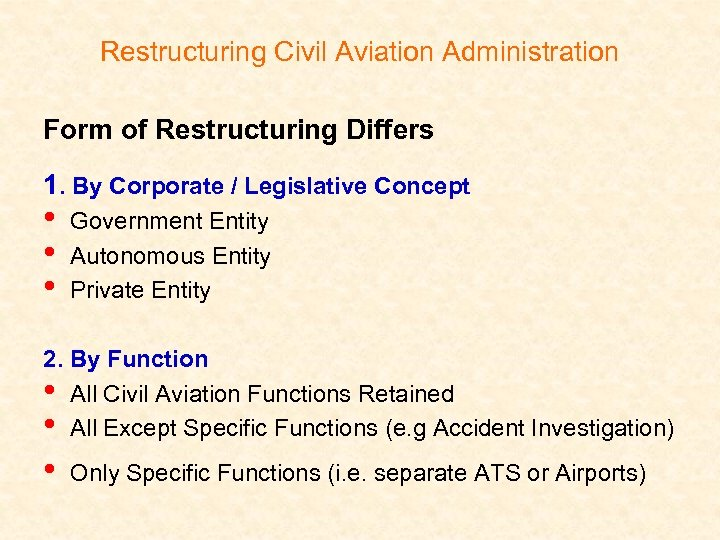 Restructuring Civil Aviation Administration Form of Restructuring Differs 1. By Corporate / Legislative Concept