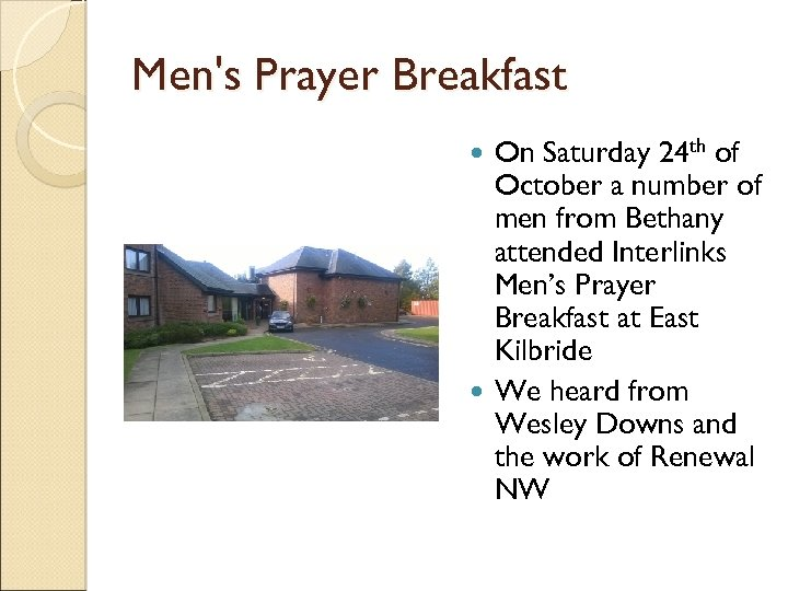 Men's Prayer Breakfast On Saturday 24 th of October a number of men from