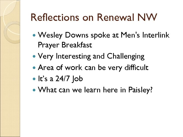 Reflections on Renewal NW Wesley Downs spoke at Men's Interlink Prayer Breakfast Very Interesting