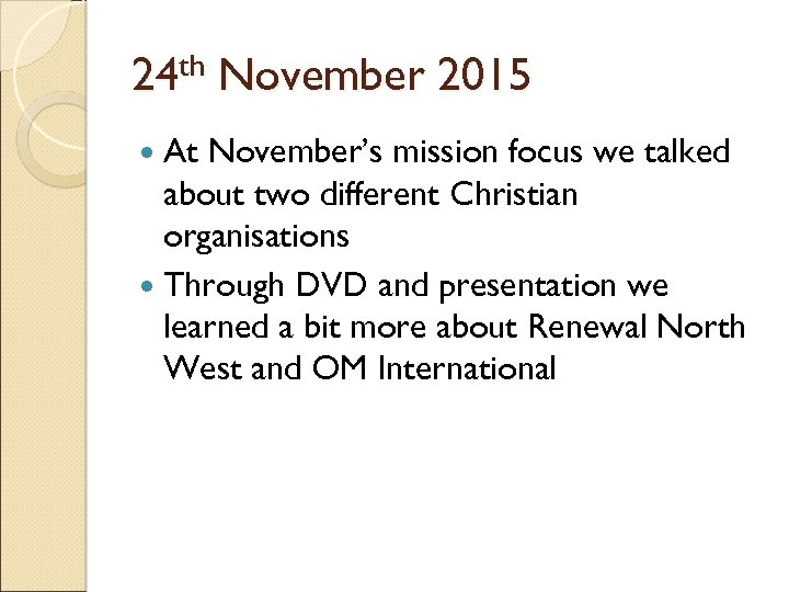 24 th November 2015 At November's mission focus we talked about two different Christian