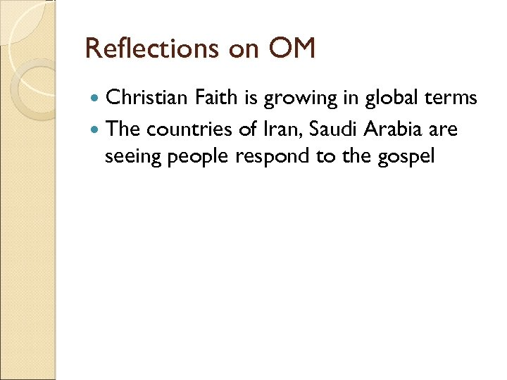 Reflections on OM Christian Faith is growing in global terms The countries of Iran,