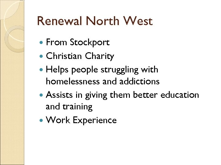 Renewal North West From Stockport Christian Charity Helps people struggling with homelessness and addictions