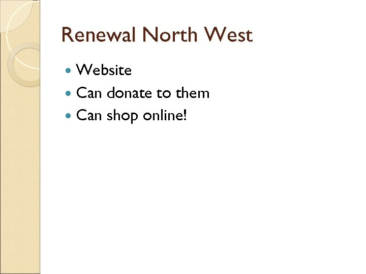 Renewal North West Website Can donate to them Can shop online!