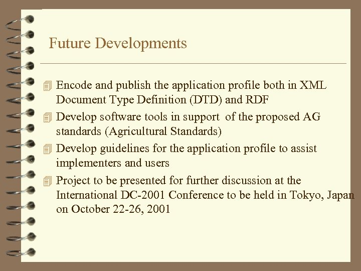Future Developments 4 Encode and publish the application profile both in XML Document Type