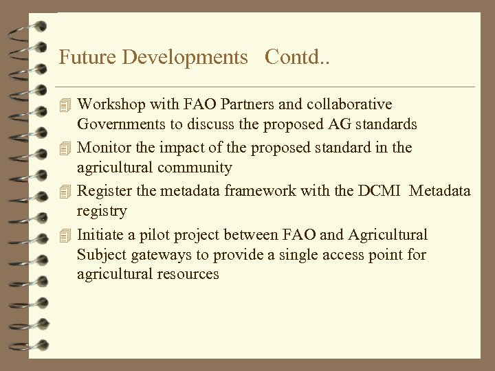 Future Developments Contd. . 4 Workshop with FAO Partners and collaborative Governments to discuss