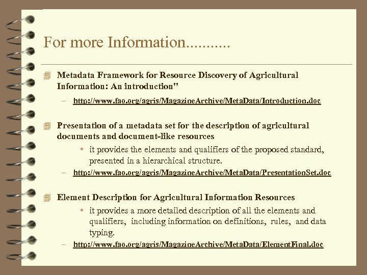 For more Information. . . 4 Metadata Framework for Resource Discovery of Agricultural Information: