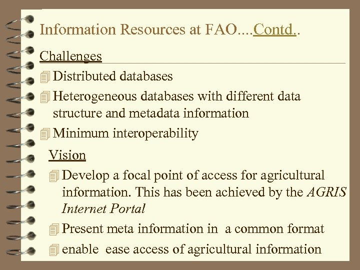 Information Resources at FAO. . Contd. . Challenges 4 Distributed databases 4 Heterogeneous databases