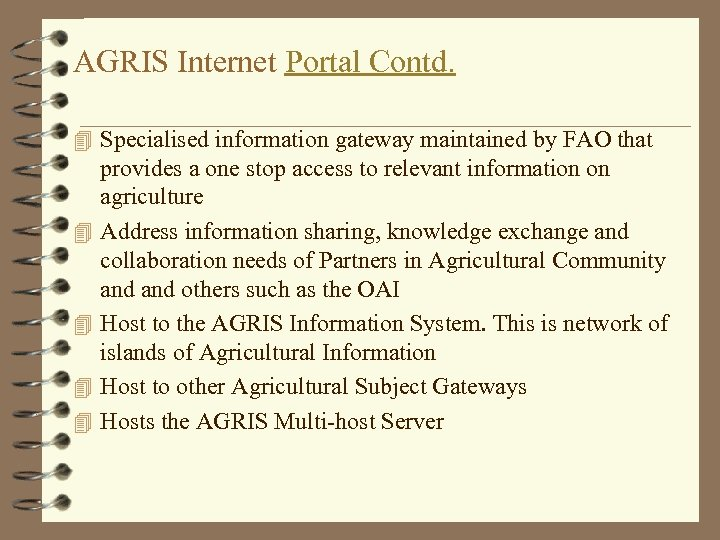 AGRIS Internet Portal Contd. 4 Specialised information gateway maintained by FAO that 4 4