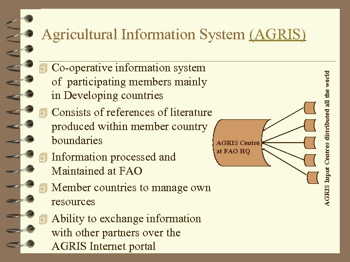 4 Co-operative information system 4 4 of participating members mainly in Developing countries Consists