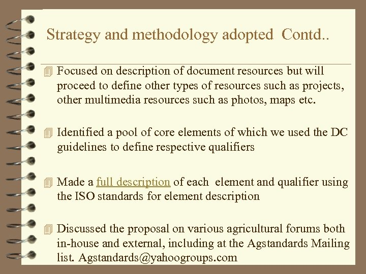 Strategy and methodology adopted Contd. . 4 Focused on description of document resources but