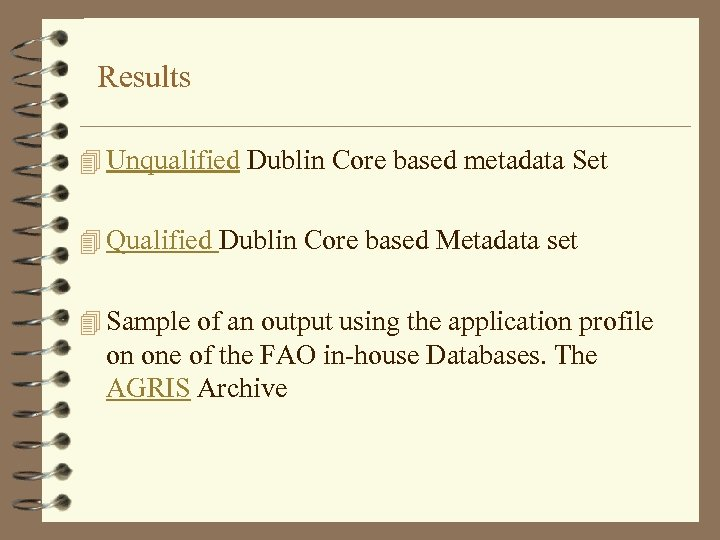 Results 4 Unqualified Dublin Core based metadata Set 4 Qualified Dublin Core based Metadata