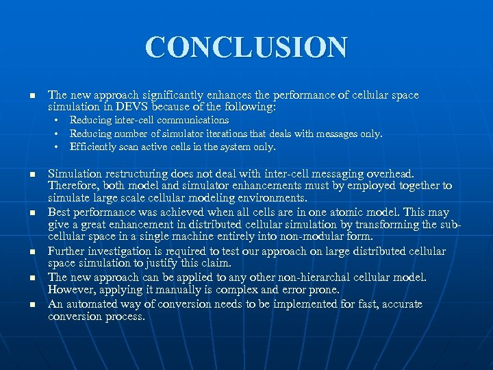 CONCLUSION n The new approach significantly enhances the performance of cellular space simulation in