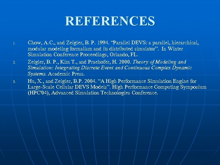 """REFERENCES 1. 2. 3. Chow, A. C. , and Zeigler, B. P. 1994. """"Parallel"""