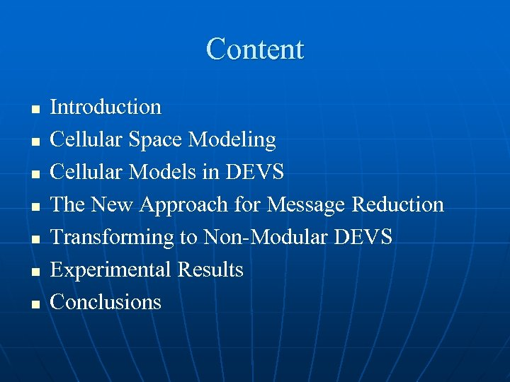 Content n n n n Introduction Cellular Space Modeling Cellular Models in DEVS The