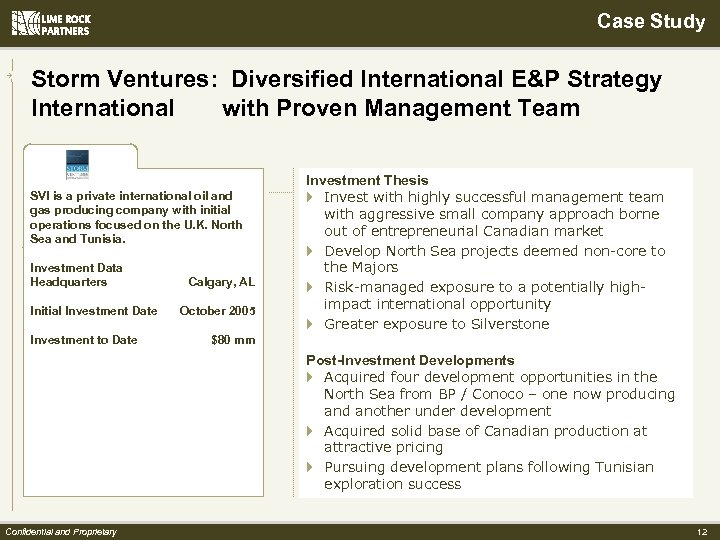 Case Study Storm Ventures: Diversified International E&P Strategy International with Proven Management Team SVI