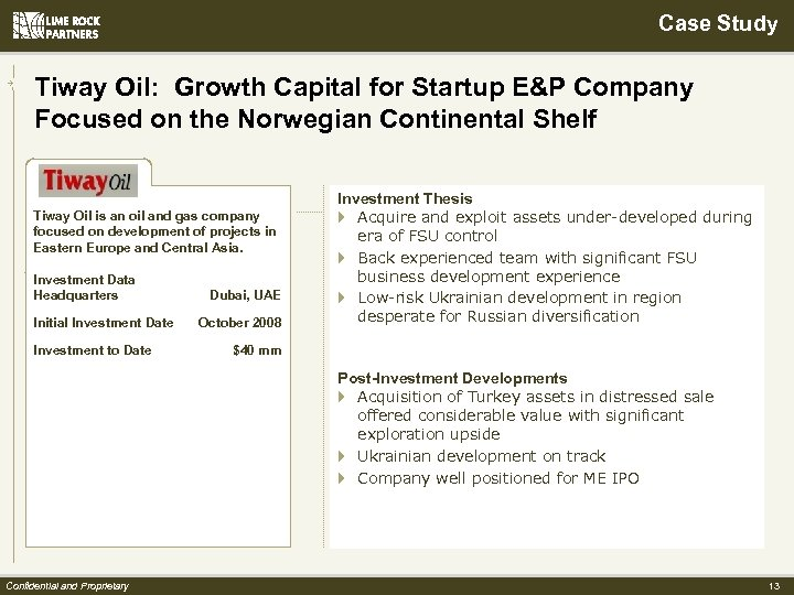 Case Study Tiway Oil: Growth Capital for Startup E&P Company Focused on the Norwegian