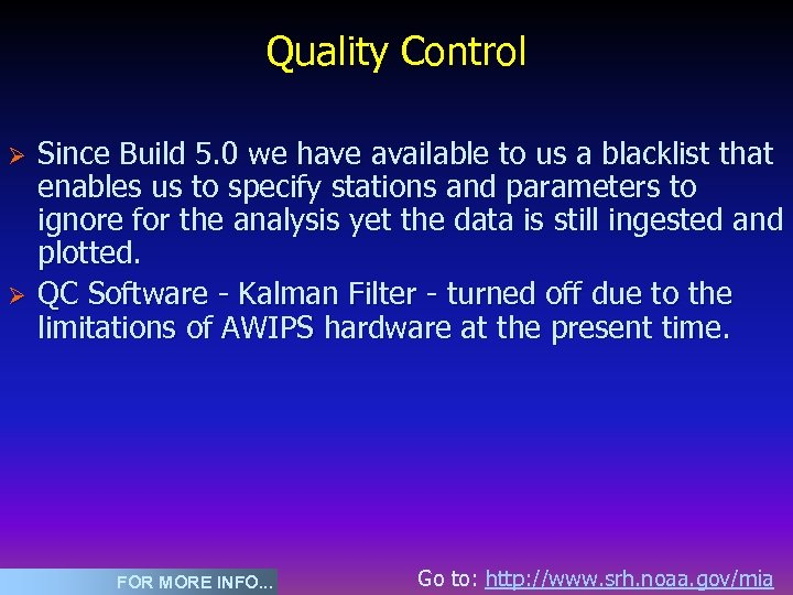 Quality Control Ø Ø Since Build 5. 0 we have available to us a