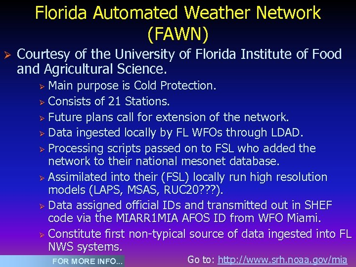 Florida Automated Weather Network (FAWN) Ø Courtesy of the University of Florida Institute of
