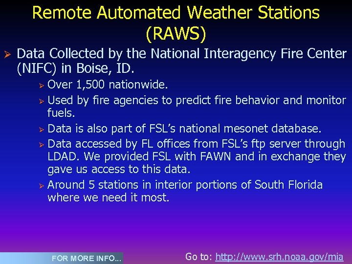 Remote Automated Weather Stations (RAWS) Ø Data Collected by the National Interagency Fire Center