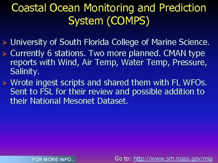 Coastal Ocean Monitoring and Prediction System (COMPS) Ø Ø Ø University of South Florida