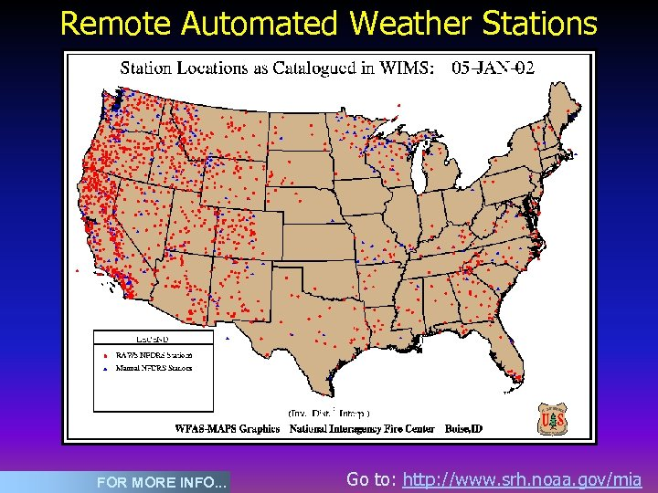 Remote Automated Weather Stations (RAWS) FOR MORE INFO. . . Go to: http: //www.