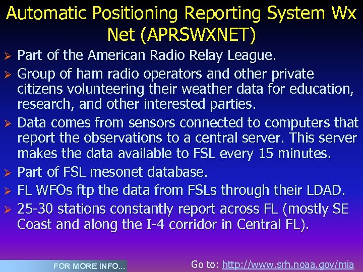 Automatic Positioning Reporting System Wx Net (APRSWXNET) Ø Ø Ø Part of the American